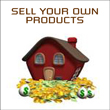 Selling Your Own Products